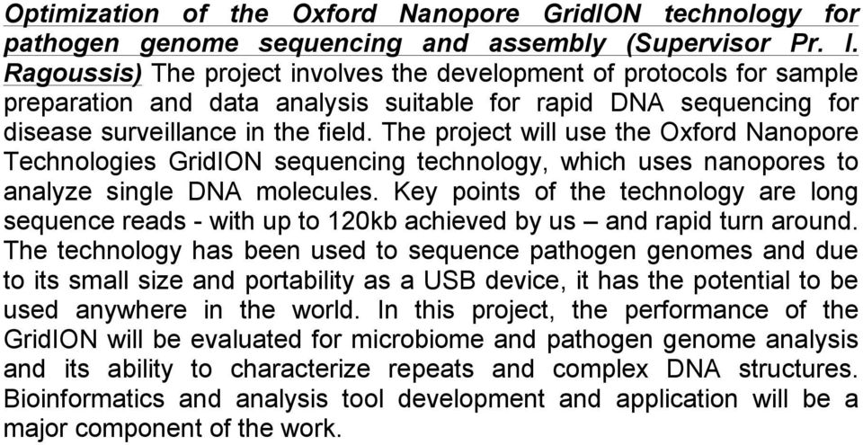 The project will use the Oxford Nanopore Technologies GridION sequencing technology, which uses nanopores to analyze single DNA molecules.