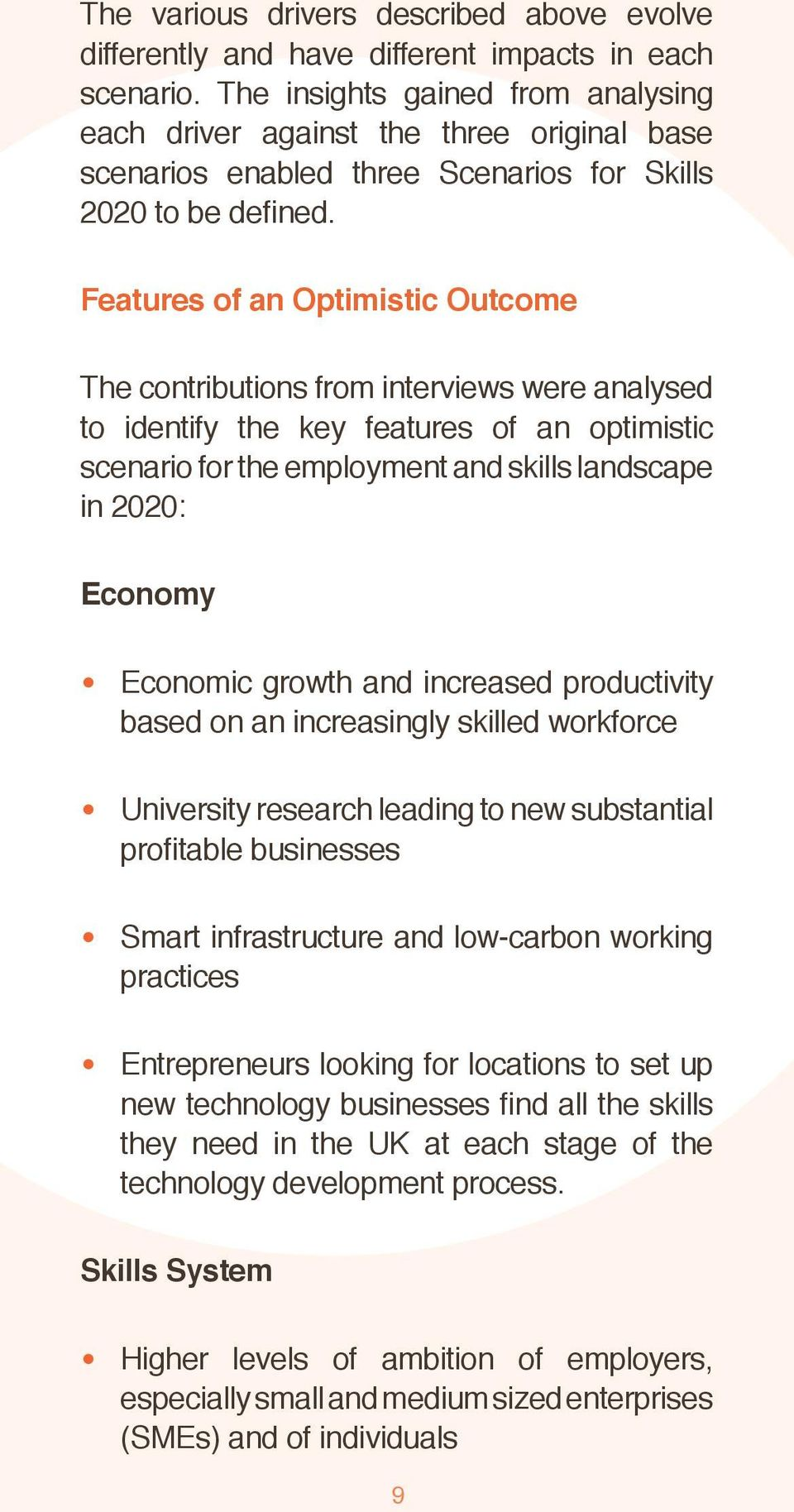 Features of an Optimistic Outcome The contributions from interviews were analysed to identify the key features of an optimistic scenario for the employment and skills landscape in 2020: Economy