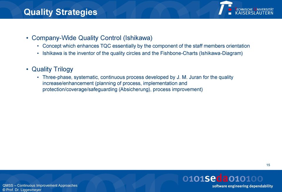 (Ishikawa-Diagram) Quality Trilogy Three-phase, systematic, continuous process developed by J. M.