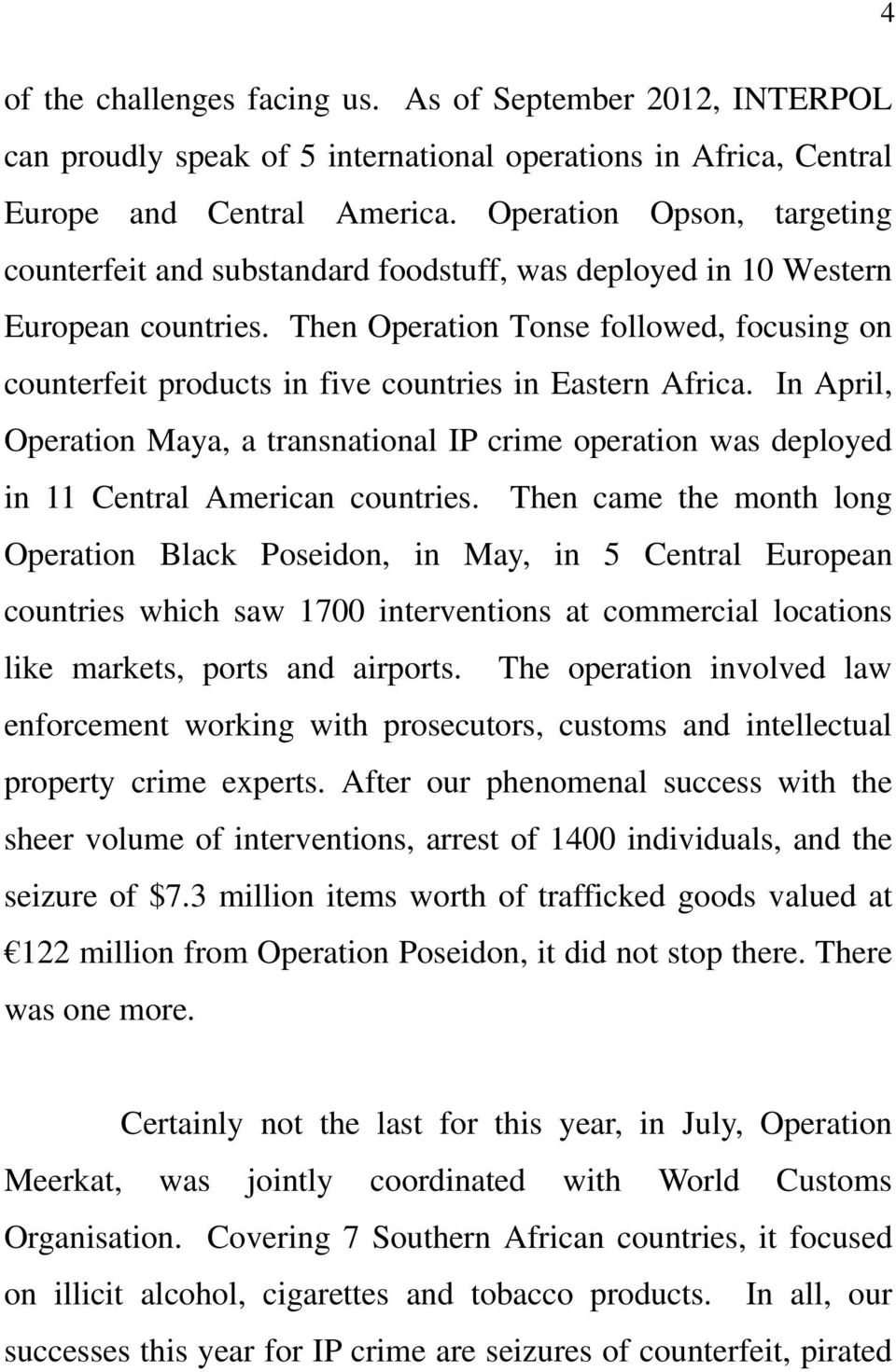 Then Operation Tonse followed, focusing on counterfeit products in five countries in Eastern Africa.