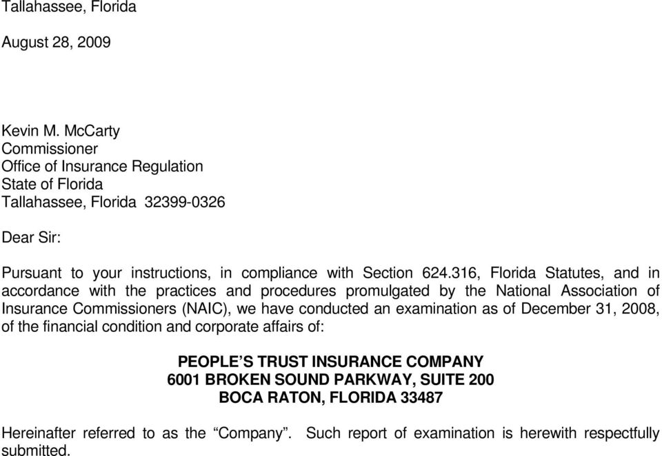 624.316, Florida Statutes, and in accordance with the practices and procedures promulgated by the National Association of Insurance Commissioners (NAIC), we have