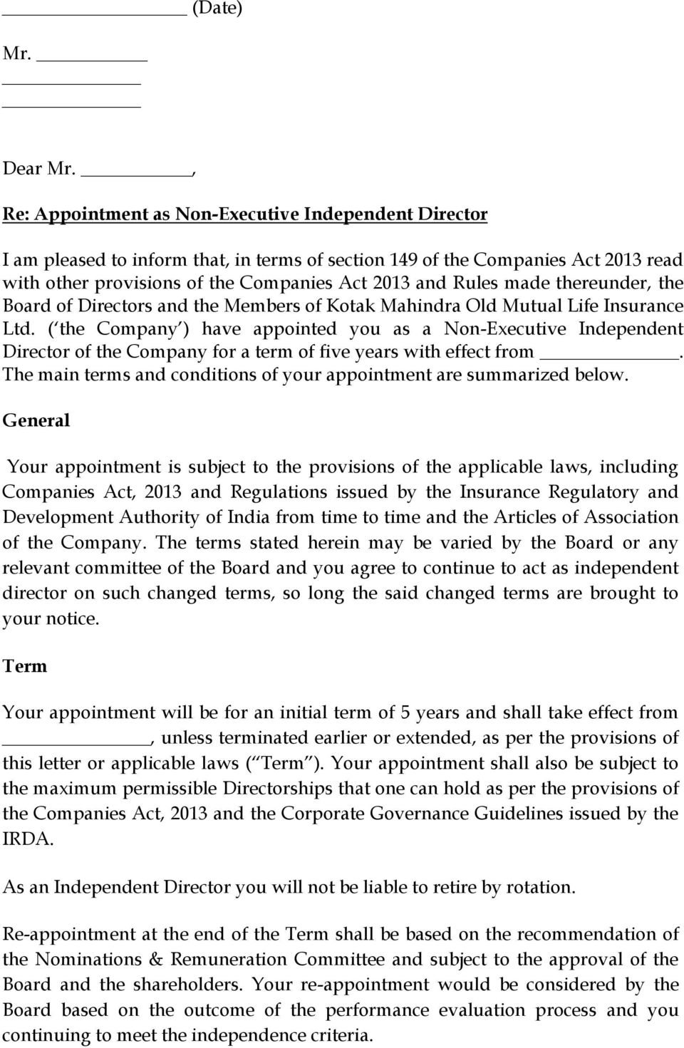 made thereunder, the Board of Directors and the Members of Kotak Mahindra Old Mutual Life Insurance Ltd.