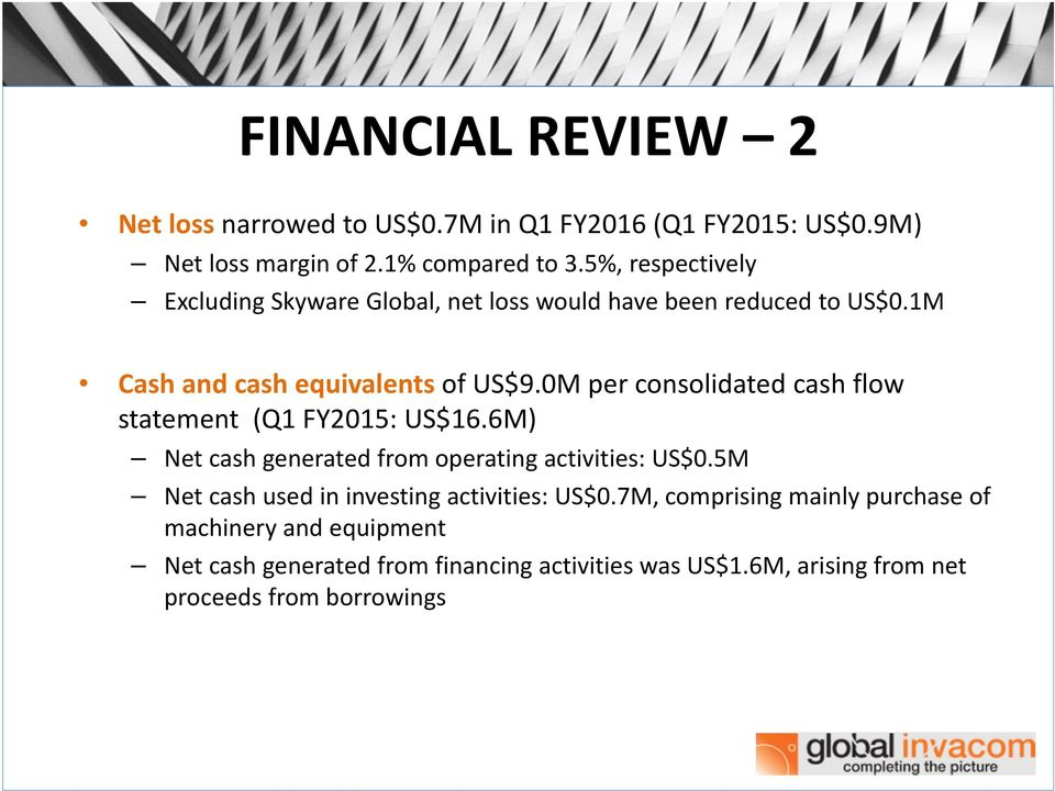 0M per consolidated cash flow statement (Q1 FY2015: US$16.6M) Net cash generated from operating activities: US$0.