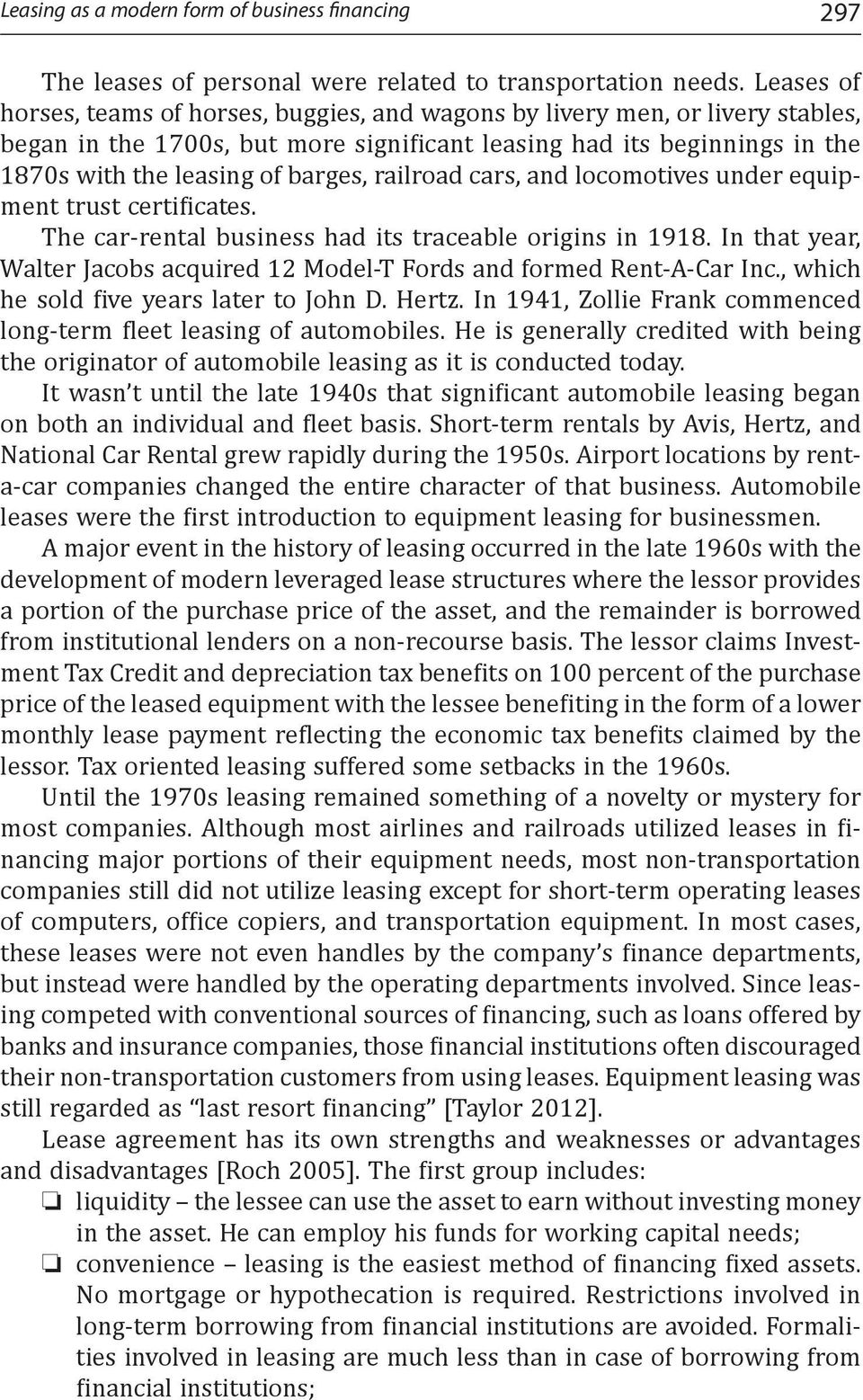 railroad cars, and locomotives under equipment trust certificates. The car-rental business had its traceable origins in 1918.