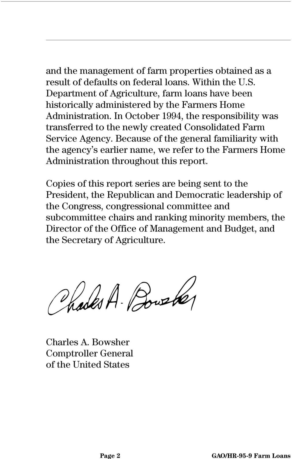 In October 1994, the responsibility was transferred to the newly created Consolidated Farm Service Agency.