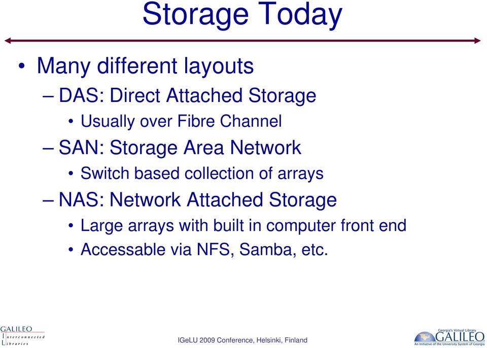 Switch based collection of arrays NAS: Network Attached Storage