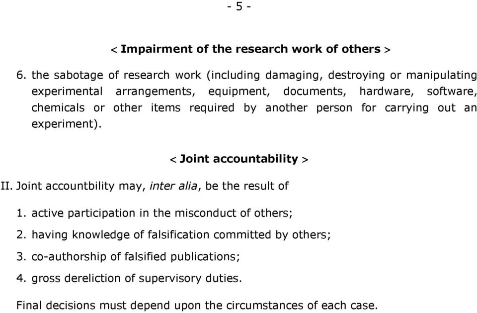 or other items required by another person for carrying out an experiment). < Joint accountability > II.