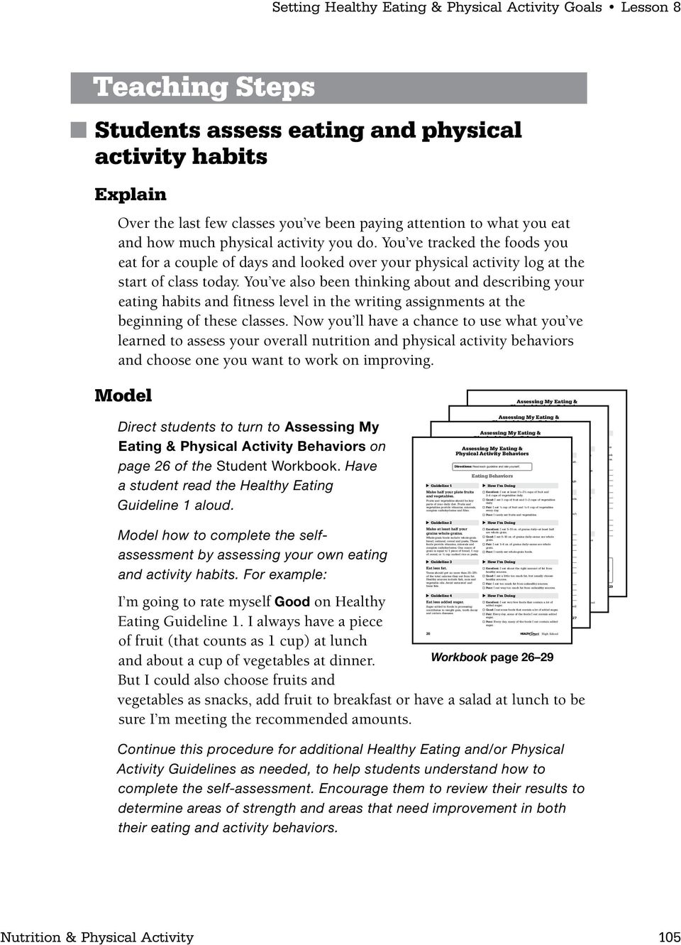 Setting Healthy Eating & Physical Activity Goals Lesson 8 Teaching Steps Students assess eating and physical activity habits Explain Over the last few classes you ve been paying attention to what you