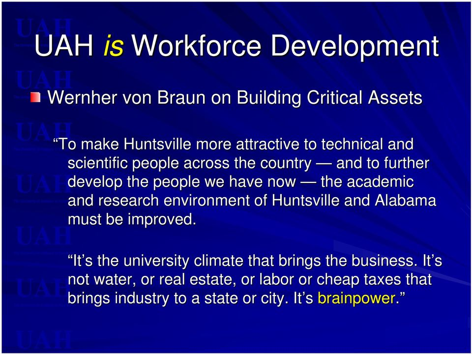 research environment of Huntsville and Alabama must be improved.