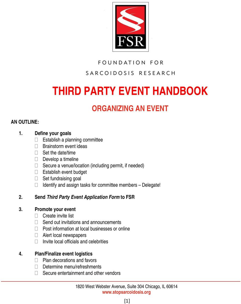 event budget Set fundraising goal Identify and assign tasks for committee members Delegate! 2. Send Third Party Event Application Form to FS R 3.