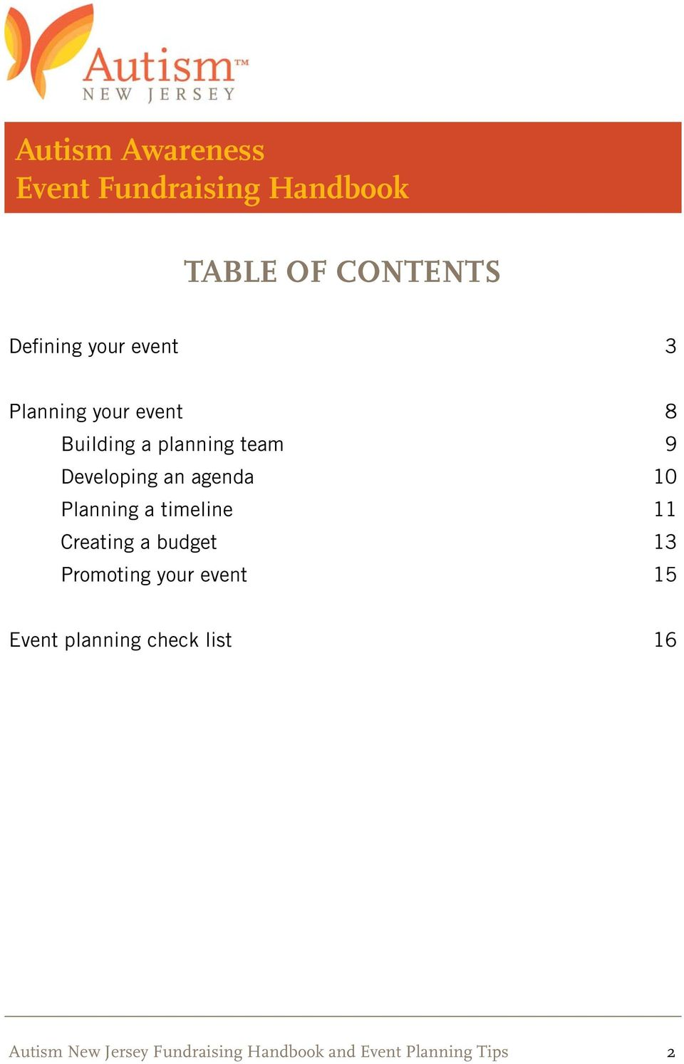10 Planning a timeline 11 Creating a budget 13 Promoting your event 15 Event