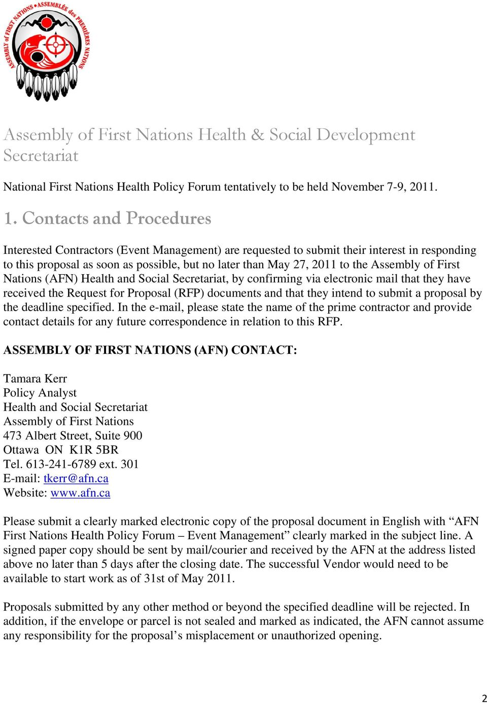Assembly of First Nations (AFN) Health and Social Secretariat, by confirming via electronic mail that they have received the Request for Proposal (RFP) documents and that they intend to submit a