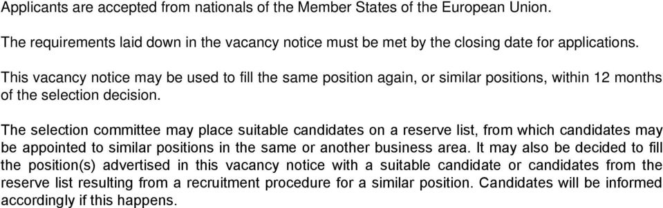 The selection committee may place suitable candidates on a reserve list, from which candidates may be appointed to similar positions in the same or another business area.