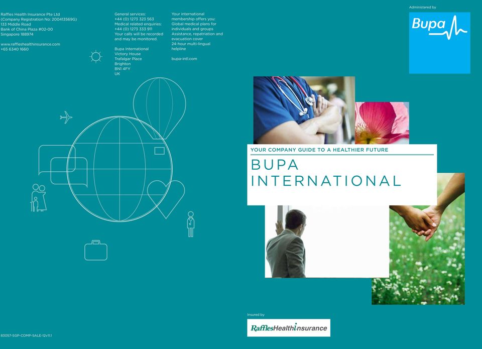 Bupa International Victory House Trafalgar Place Brighton BN1 4FY UK Your international membership offers you: Global medical plans for individuals and groups Assistance,