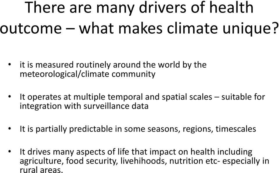 and spatial scales suitable for integration with surveillance data It is partially predictable in some seasons,