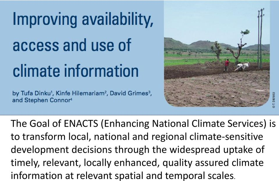widespread uptake of timely, relevant, locally enhanced, quality assured climate