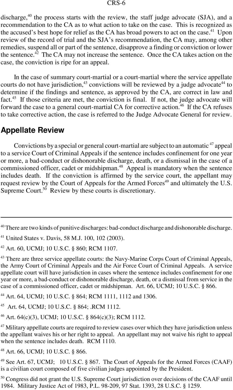 41 Upon review of the record of trial and the SJA s recommendation, the CA may, among other remedies, suspend all or part of the sentence, disapprove a finding or conviction or lower the sentence.