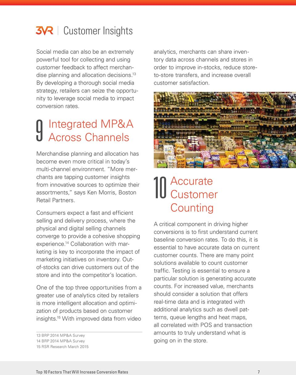 analytics, merchants can share inventory data across channels and stores in order to improve in-stocks, reduce storeto-store transfers, and increase overall customer satisfaction.