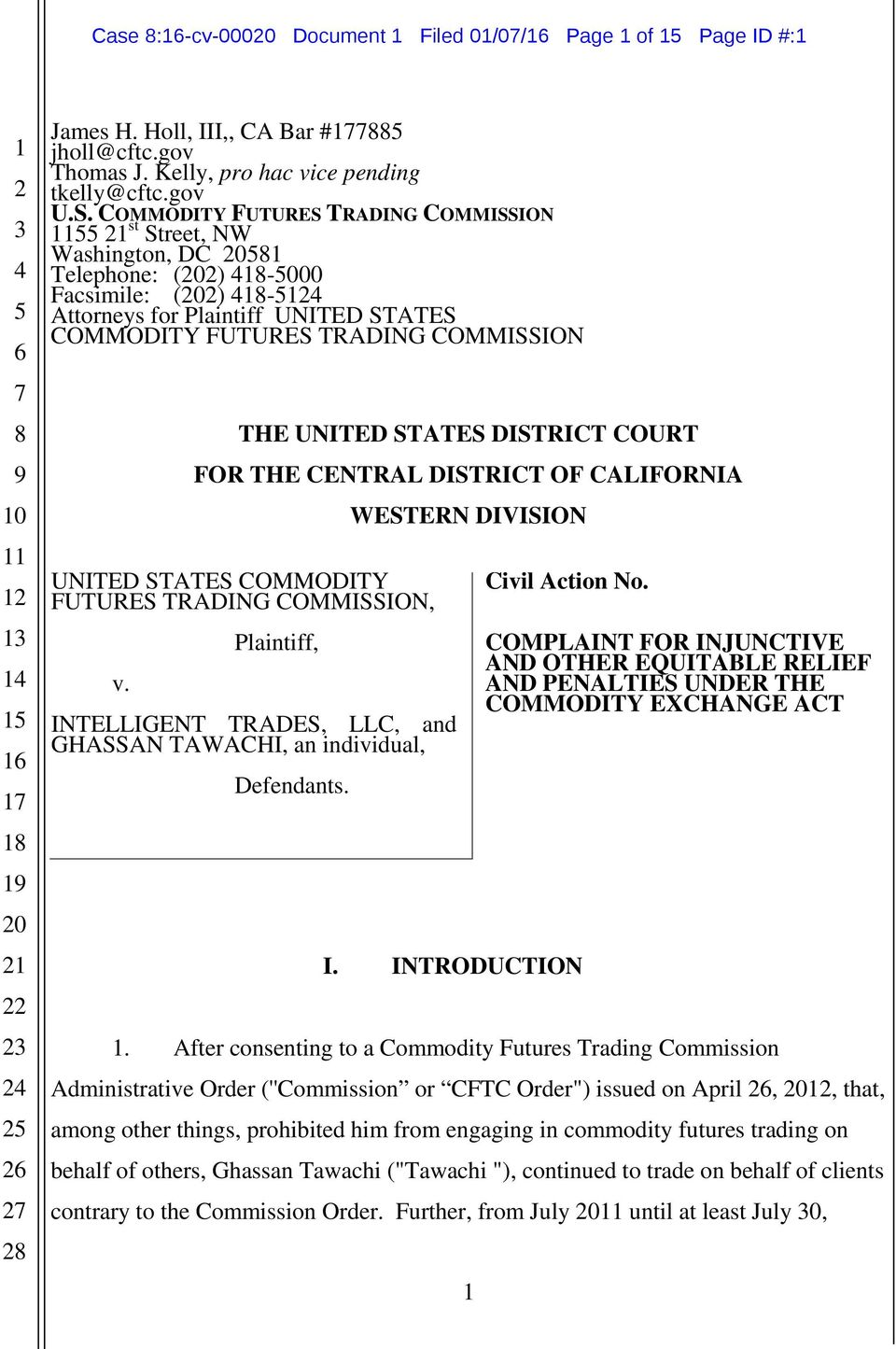 DISTRICT COURT FOR THE CENTRAL DISTRICT OF CALIFORNIA UNITED STATES COMMODITY FUTURES TRADING COMMISSION, v. Plaintiff, INTELLIGENT TRADES, LLC, and GHASSAN TAWACHI, an individual, Defendants.