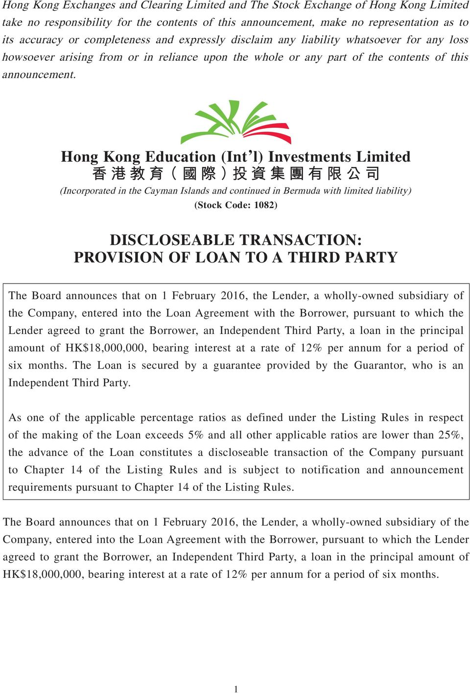Hong Kong Education (Int l) Investments Limited (Incorporated in the Cayman Islands and continued in Bermuda with limited liability) (Stock Code: 1082) DISCLOSEABLE TRANSACTION: PROVISION OF LOAN TO