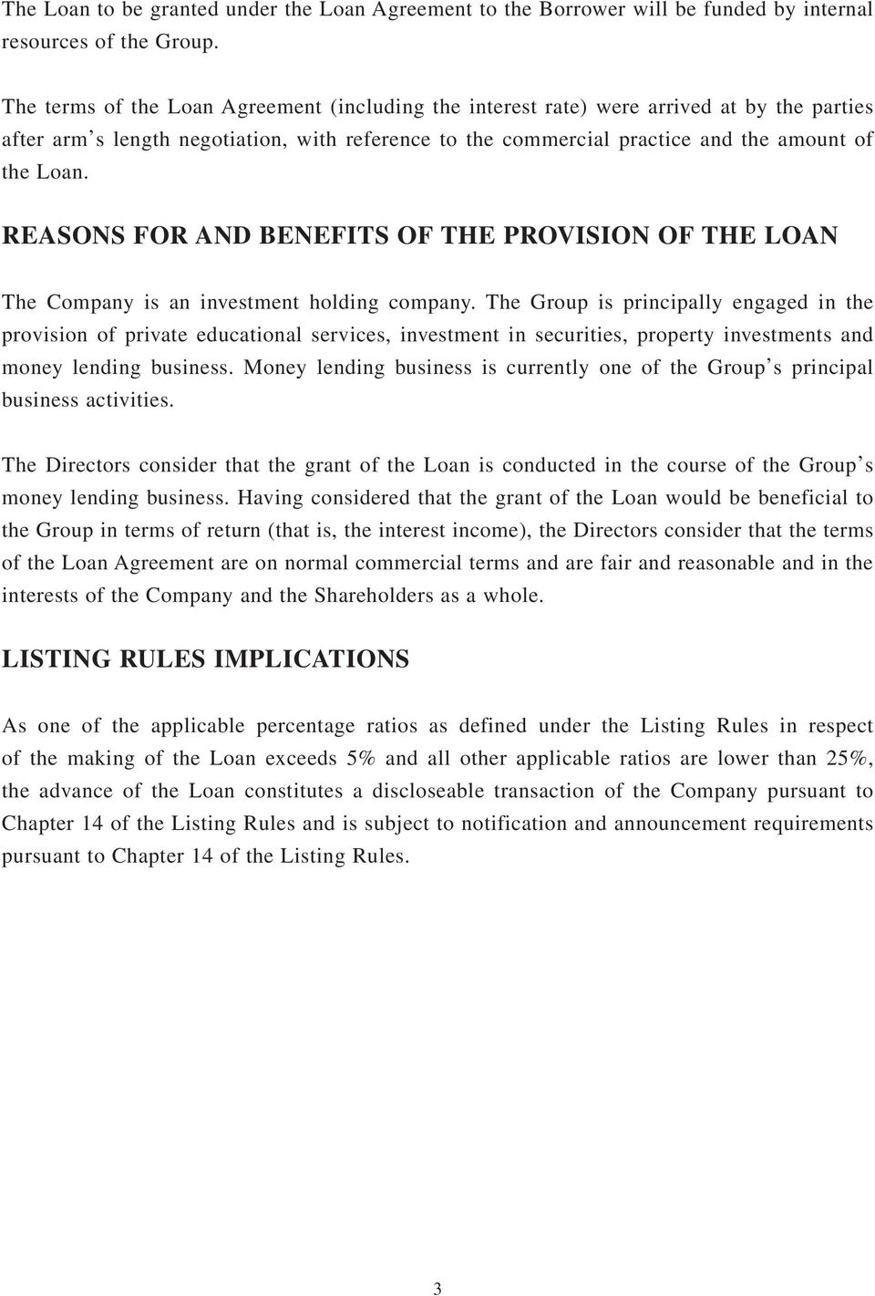 REASONS FOR AND BENEFITS OF THE PROVISION OF THE LOAN The Company is an investment holding company.