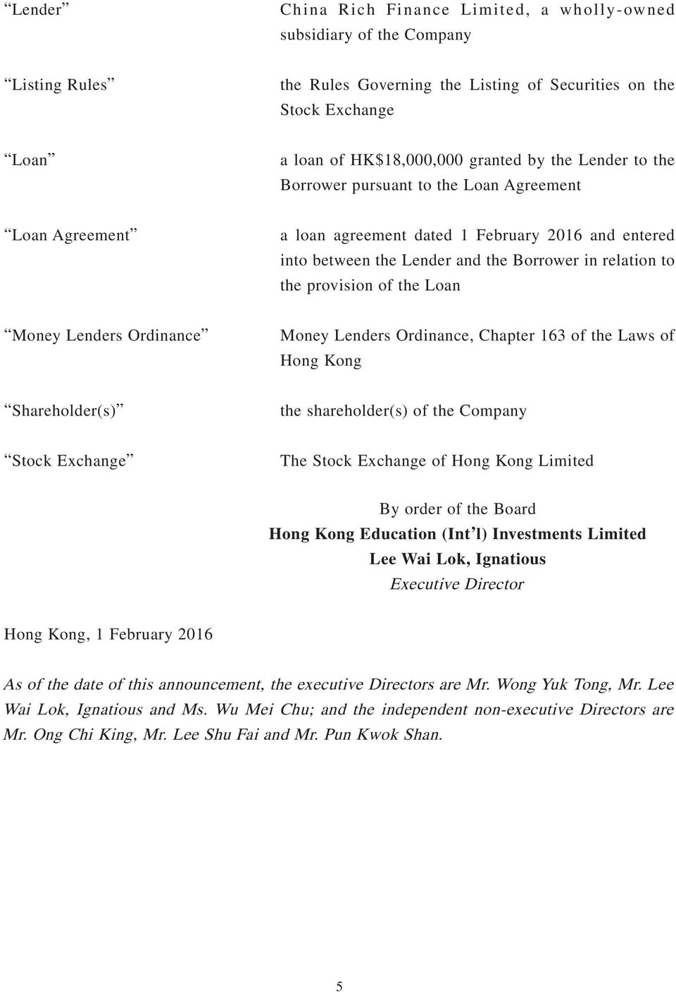 the Loan Money Lenders Ordinance Money Lenders Ordinance, Chapter 163 of the Laws of Hong Kong Shareholder(s) the shareholder(s) of the Company Stock Exchange The Stock Exchange of Hong Kong Limited
