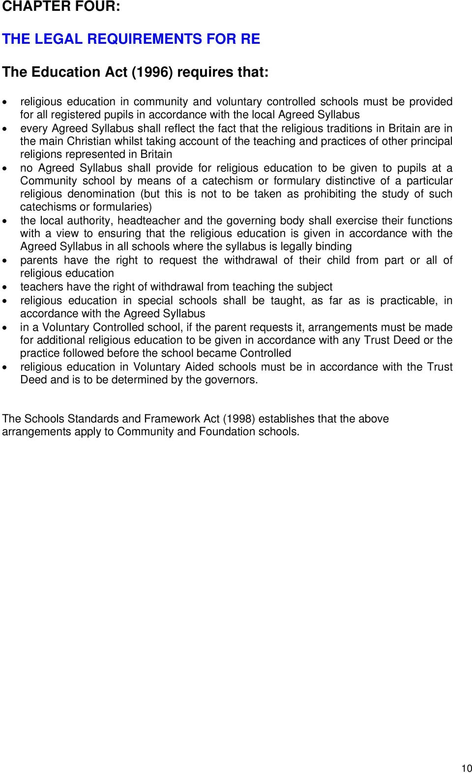 practices of other principal religions represented in Britain no Agreed Syllabus shall provide for religious education to be given to pupils at a Community school by means of a catechism or formulary