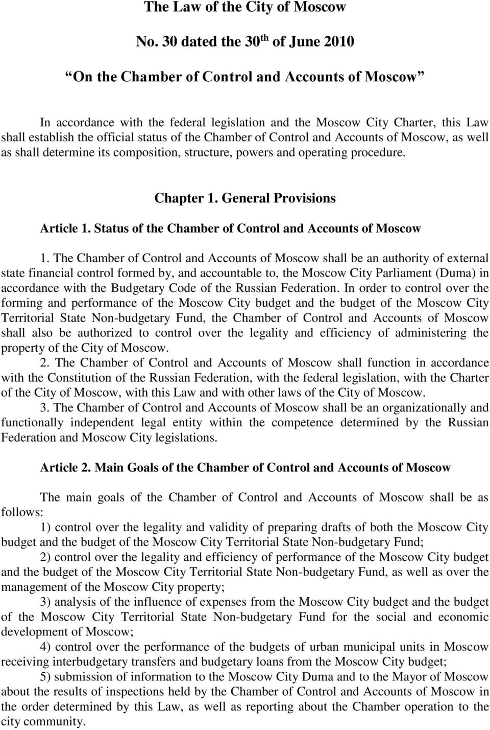 of the Chamber of Control and Accounts of Moscow, as well as shall determine its composition, structure, powers and operating procedure. Chapter 1. General Provisions Article 1.