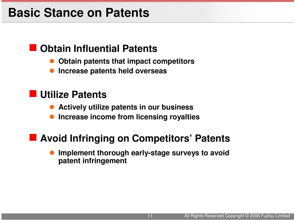 Increase income from licensing royalties Avoid Infringing on Competitors Patents Implement
