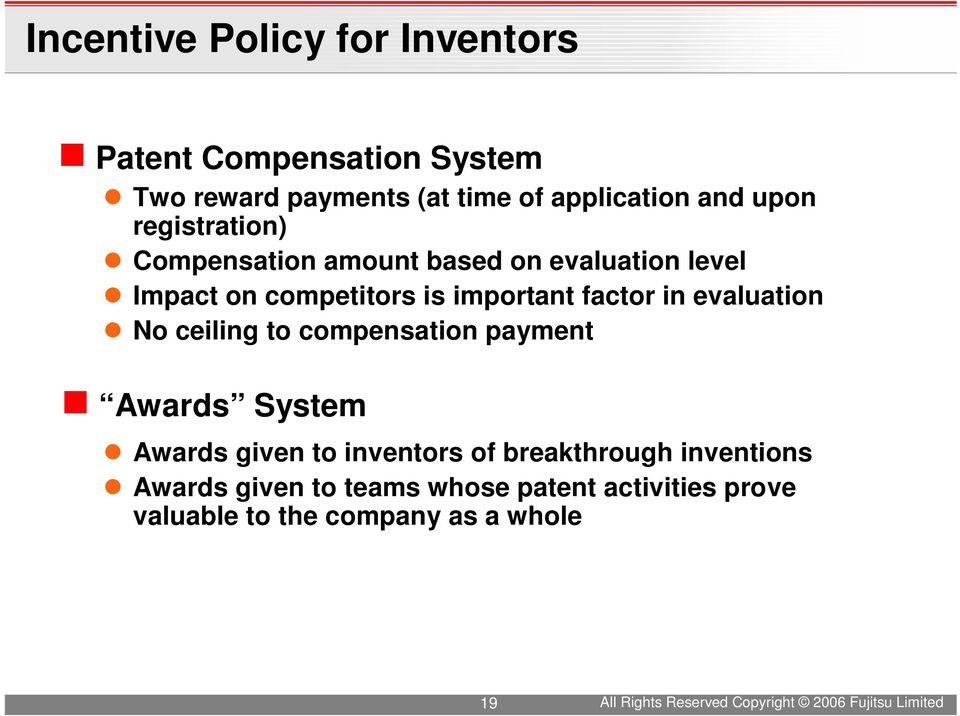 No ceiling to compensation payment Awards System Awards given to inventors of breakthrough inventions Awards given to