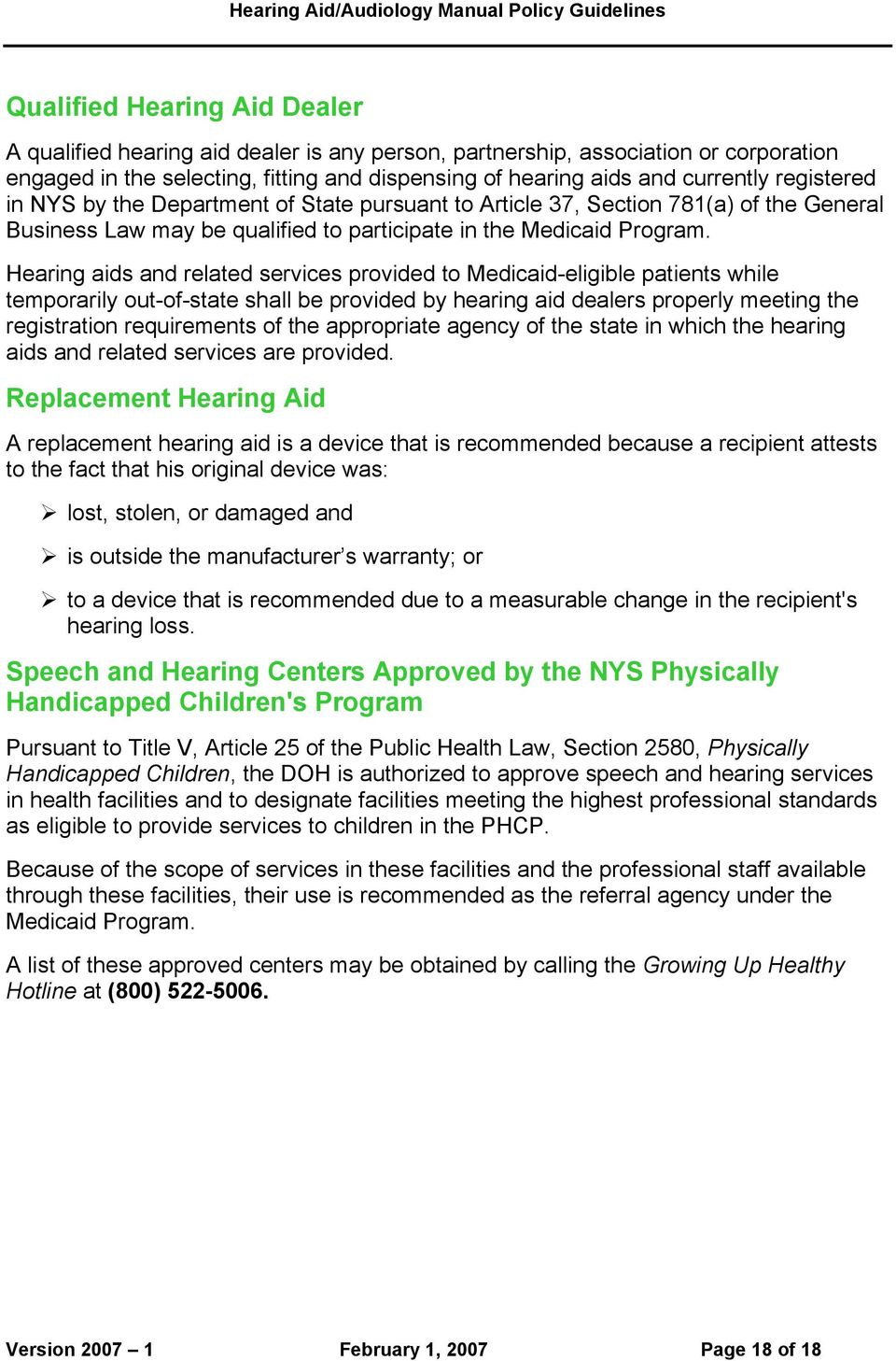 Hearing aids and related services provided to Medicaid-eligible patients while temporarily out-of-state shall be provided by hearing aid dealers properly meeting the registration requirements of the