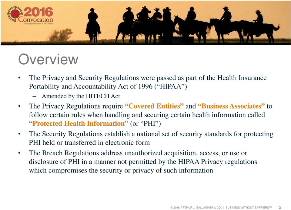 Security Regulations establish a national set of security standards for protecting PHI held or transferred in electronic form The Breach Regulations address unauthorized acquisition, access,