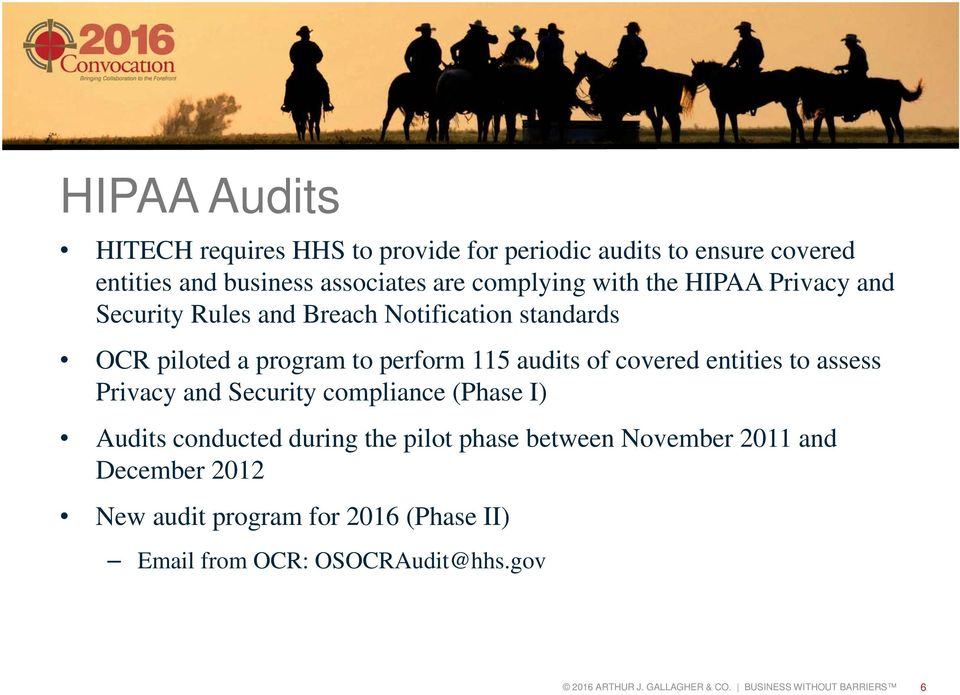 entities to assess Privacy and Security compliance (Phase I) Audits conducted during the pilot phase between November 2011 and