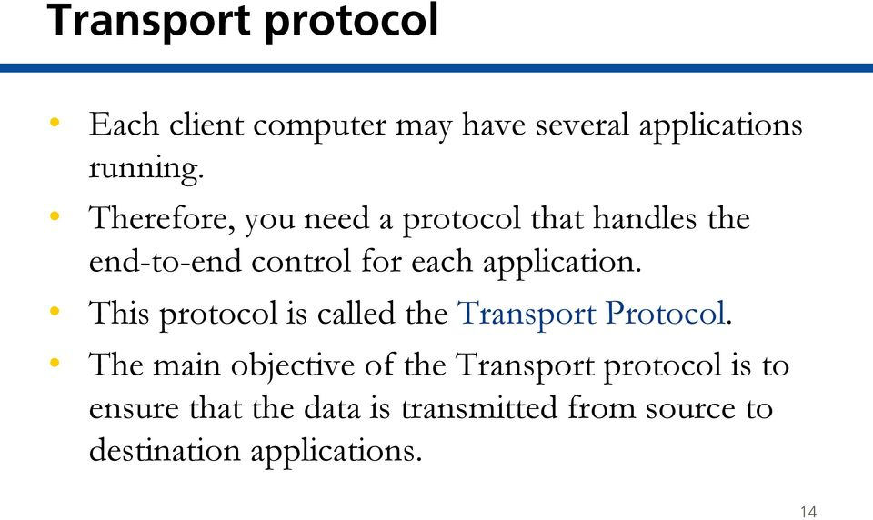 application. This protocol is called the Transport Protocol.