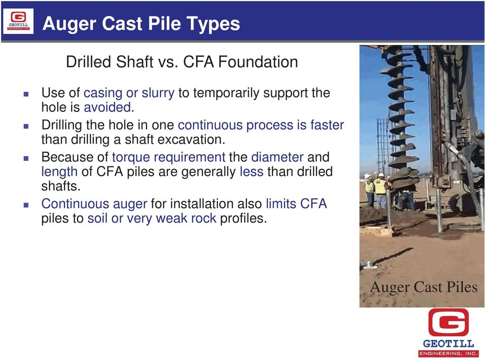 Drilling the hole in one continuous process is faster than drilling a shaft excavation.