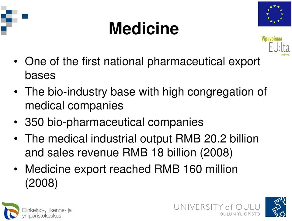 bio-pharmaceutical companies The medical industrial output RMB 20.