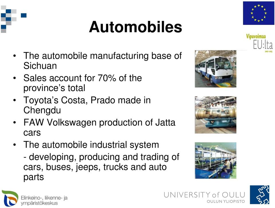 Volkswagen production of Jatta cars The automobile industrial system -