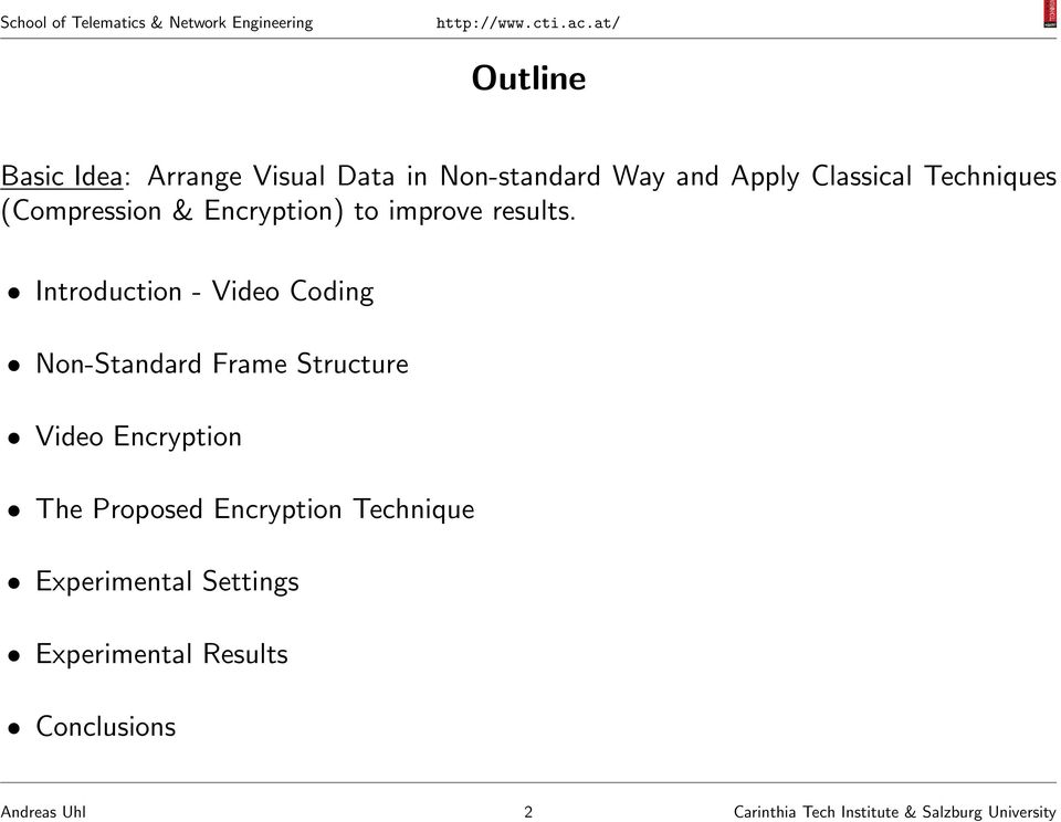 Introduction - Video Coding Non-Standard Frame Structure Video Encryption The Proposed