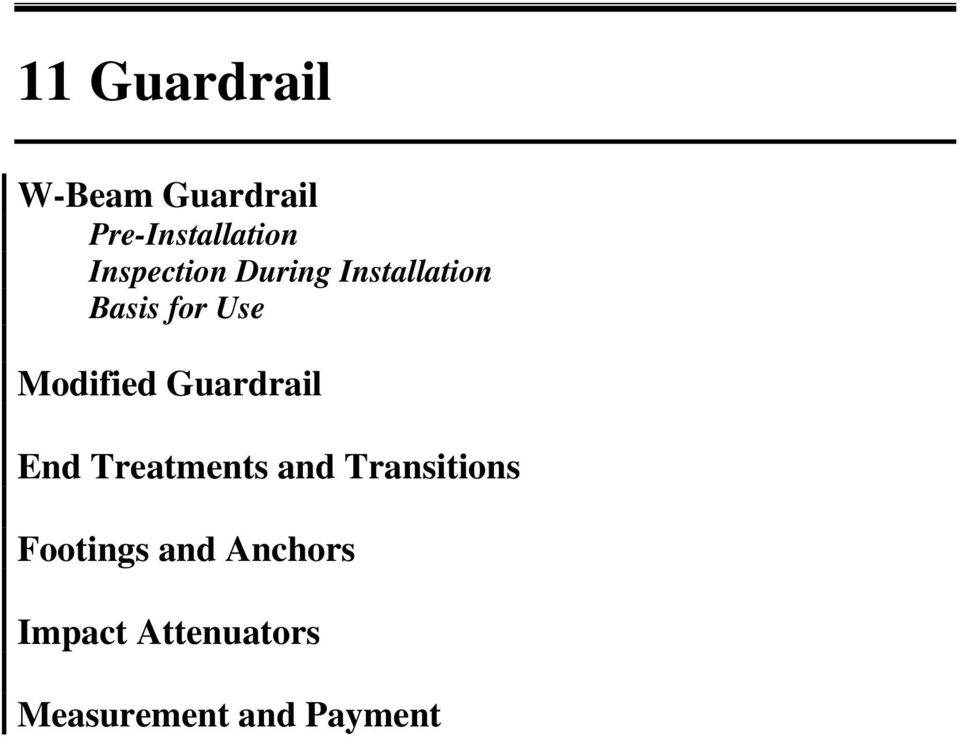 Modified Guardrail End Treatments and Transitions