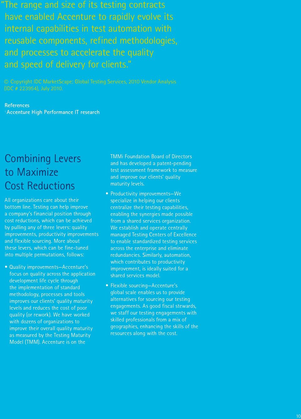 References 1 Accenture High Performance IT research Combining Levers to Maximize Cost Reductions All organizations care about their bottom line.