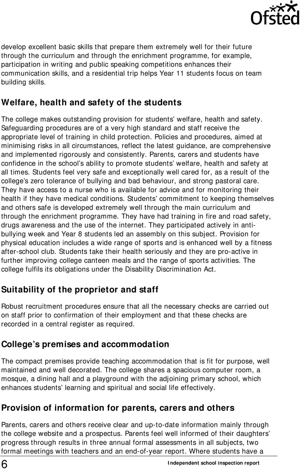 Welfare, health and safety of the students The college makes outstanding provision for students welfare, health and safety.