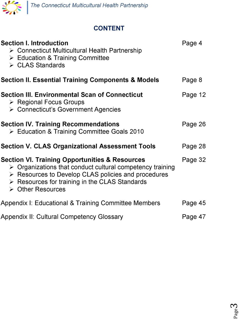 Training Recommendations Page 26 Education & Training Committee Goals 2010 Section V. CLAS Organizational Assessment Tools Page 28 Section VI.