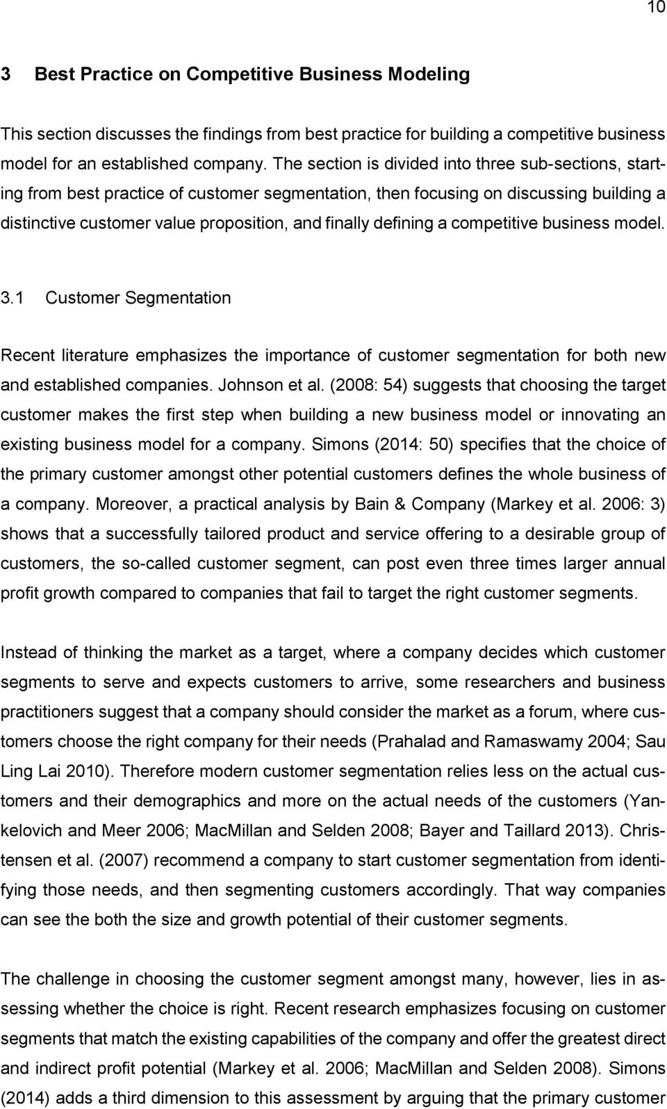 defining a competitive business model. 3.1 Customer Segmentation Recent literature emphasizes the importance of customer segmentation for both new and established companies. Johnson et al.