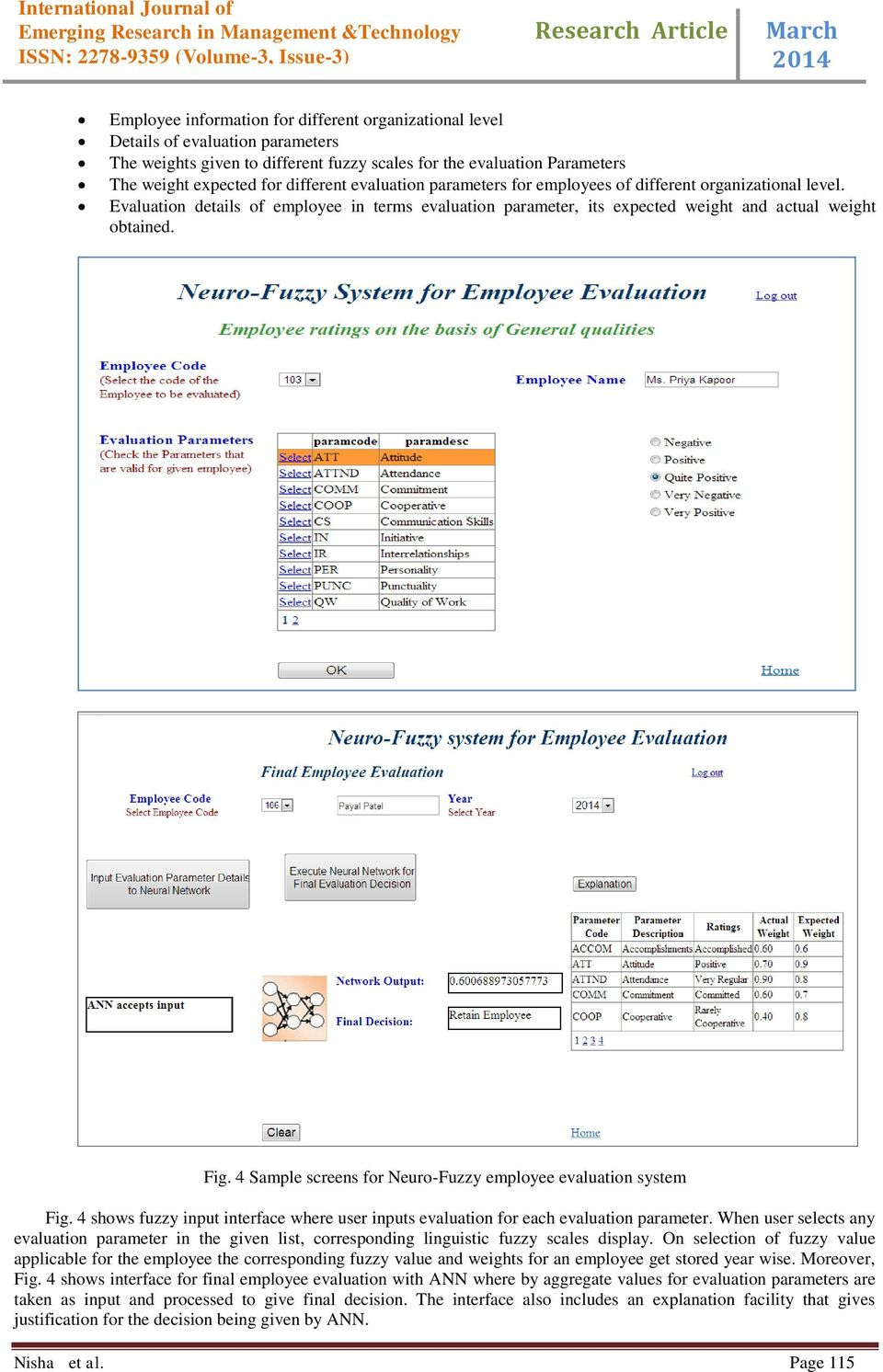 4 Sample screens for Neuro-Fuzzy employee evaluation system Fig. 4 shows fuzzy input interface where user inputs evaluation for each evaluation parameter.