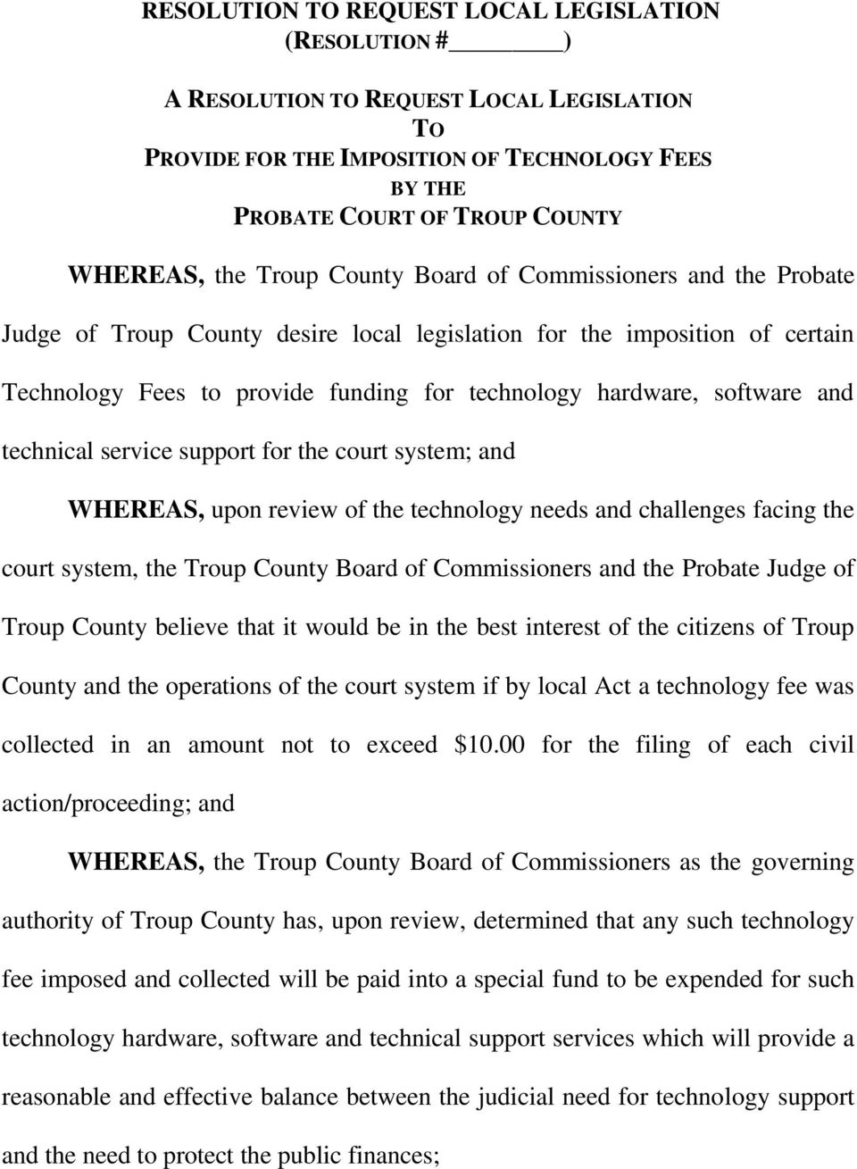 and technical service support for the court system; and WHEREAS, upon review of the technology needs and challenges facing the court system, the Troup County Board of Commissioners and the Probate