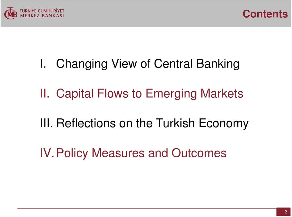 Capital Flows to Emerging Markets III.