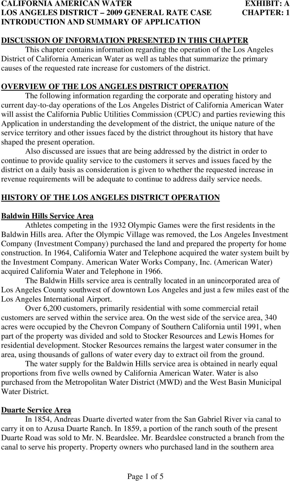 OVERVIEW OF THE LOS ANGELES DISTRICT OPERATION The following information regarding the corporate and operating history and current day-to-day operations of the Los Angeles District of California