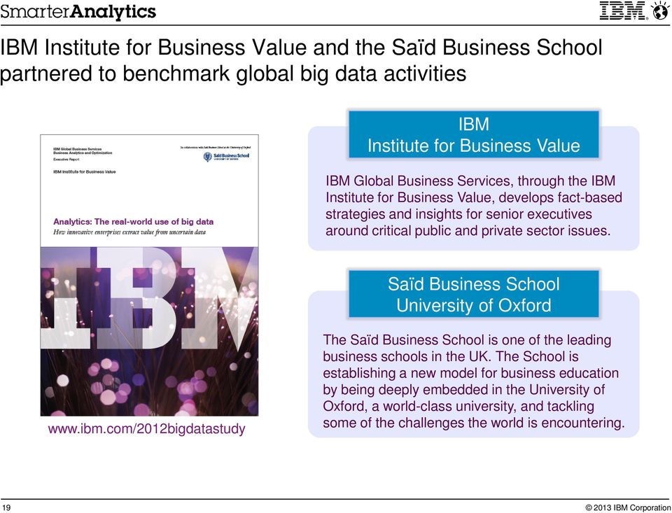 Saïd Business School University of Oxford www.ibm.com/2012bigdatastudy The Saïd Business School is one of the leading business schools in the UK.