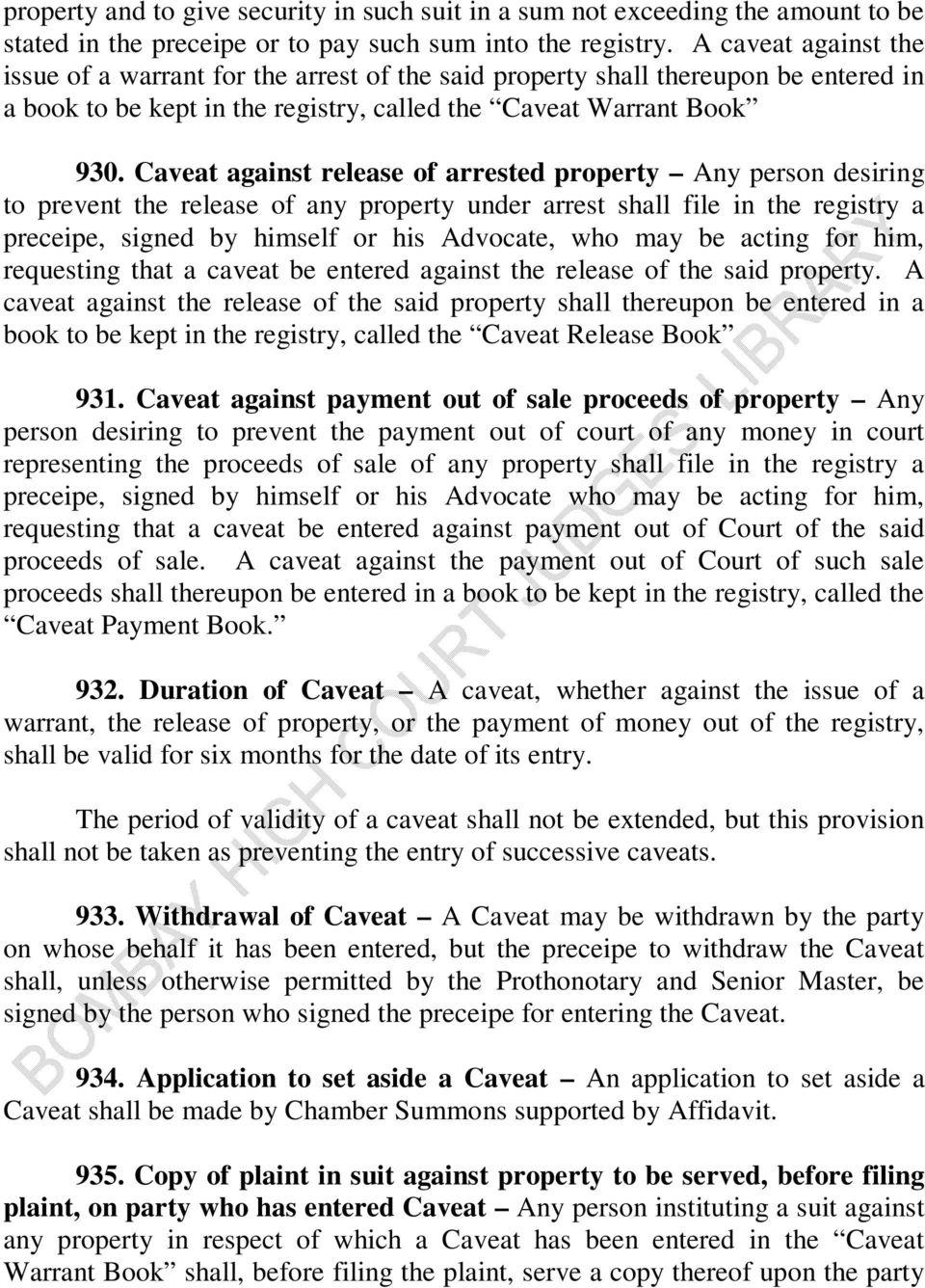 Caveat against release of arrested property Any person desiring to prevent the release of any property under arrest shall file in the registry a preceipe, signed by himself or his Advocate, who may