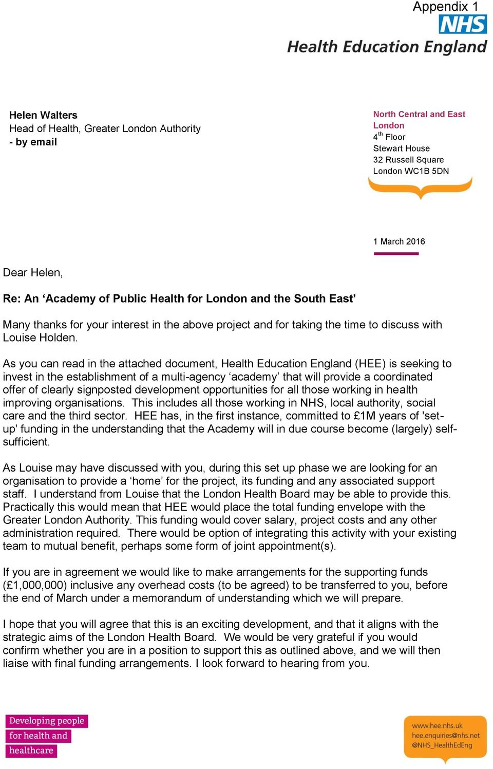 As you can read in the attached document, Health Education England (HEE) is seeking to invest in the establishment of a multi-agency academy that will provide a coordinated offer of clearly
